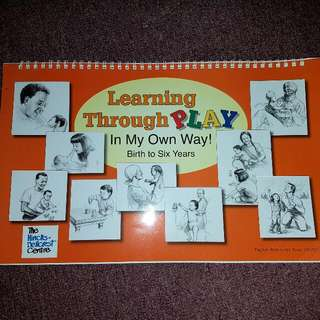 Learning Through Play: In My Own Way: Birth To Six Years