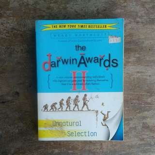 The Darwin Awards II: Unnatural Selection by Wendy Northcutt
