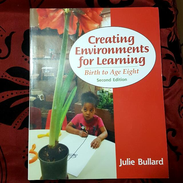 Creating Environments For Learning: Birth  to age Eight. Second Edition