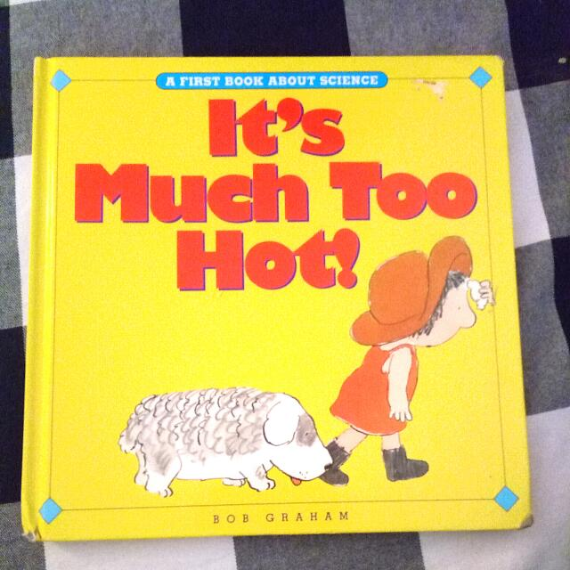 """A Book Called""""It's Much Too Hot!"""" By Bob Graham"""