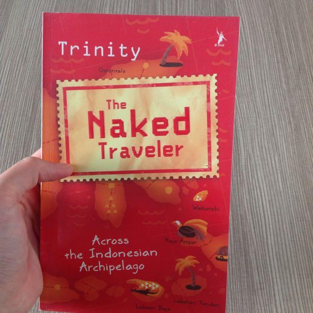 THE NAKED TRAVELER : ACROSS INDONESIAN ARCHIPELAGO
