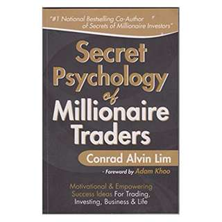 Secret Psychology of Millionaire Traders: Motivational and Empowering Success Ideas for Trading, Investing, Business and Life