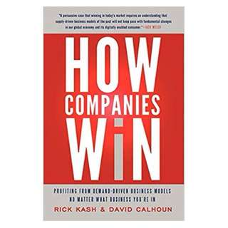 ow Companies Win: Profiting from Demand-Driven Business Models No Matter What Business You're In Hardcover by Rick Kash