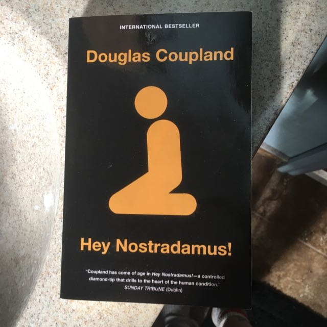 Hey Nostradamus! By Douglas Coupland