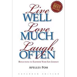 Live Well, Love Much, Laugh Often Paperback – November 9, 2009 by Apelles Poh