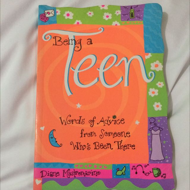 Being A Teen: Words Of Advice From Someone Who's Been There