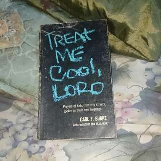 Treat Me Cool, Lord (by Carl F. Burke)