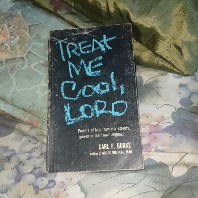 Treat Me Cool, Lord (by Carl F. Burke)