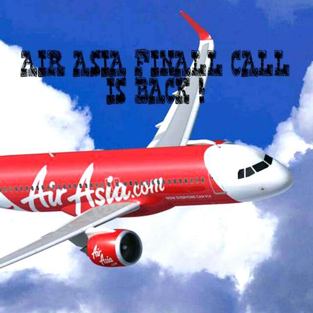 TIKET AIR ASIA FINAL CALL