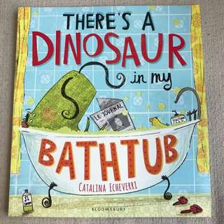 There's A Dinosaur In My Bathtub Book