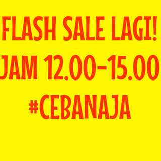FLASH SALE #CEBAN AJA