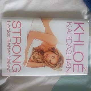 Khloe Kardashian - Strong Looks Better Naked