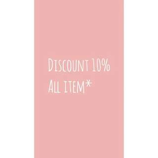 DISC 10% ALL ITEM!*