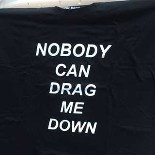 NOBODY CAN DRAG ME DOWN FUDGEROCK SHIRT