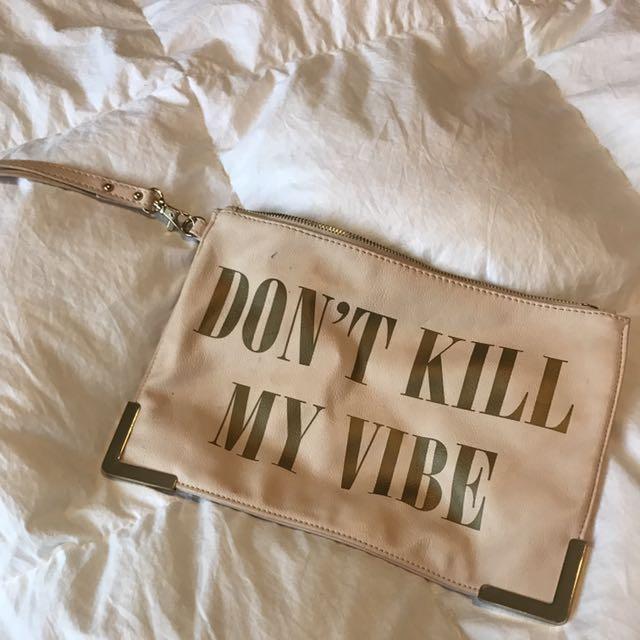 """Don't Kill My Vibe"" Blush Pink Clutch"