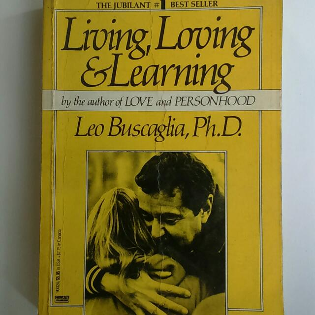 Living, Loving And Learning by Leo Buscaglia, Ph.D