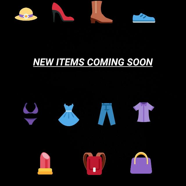 MORE ITEMS COMING