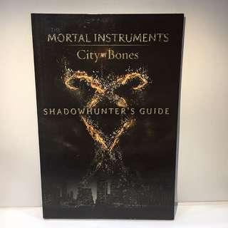 The Mortal Instruments, City of Bones : Shadowhunter's Guide