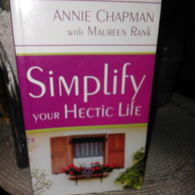 Simplify Your Hectic Life By:maureen Rank