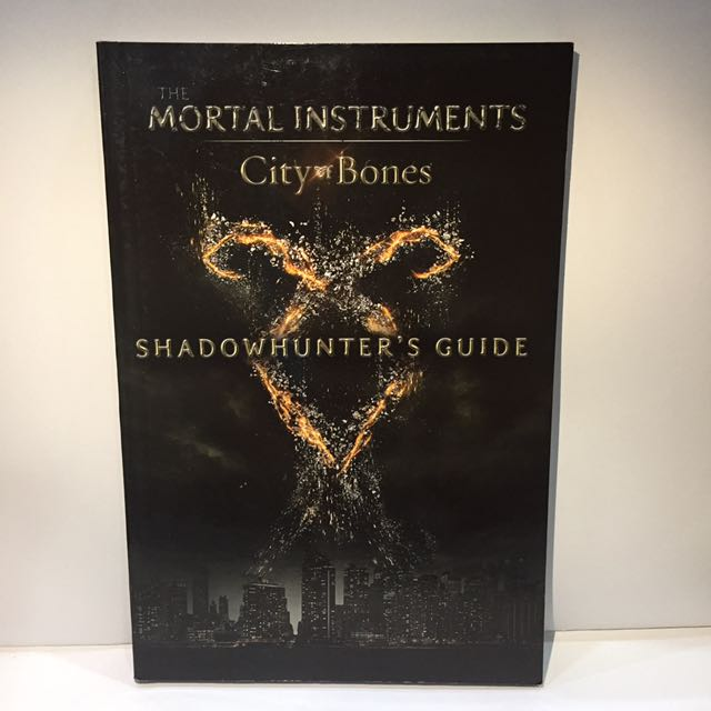 The Mortal Instruments, City of Bones : Shadowhunter's Guide