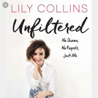 (ebook) Unfiltered: No Shame, No Regrets, Just Me by Lily Collins