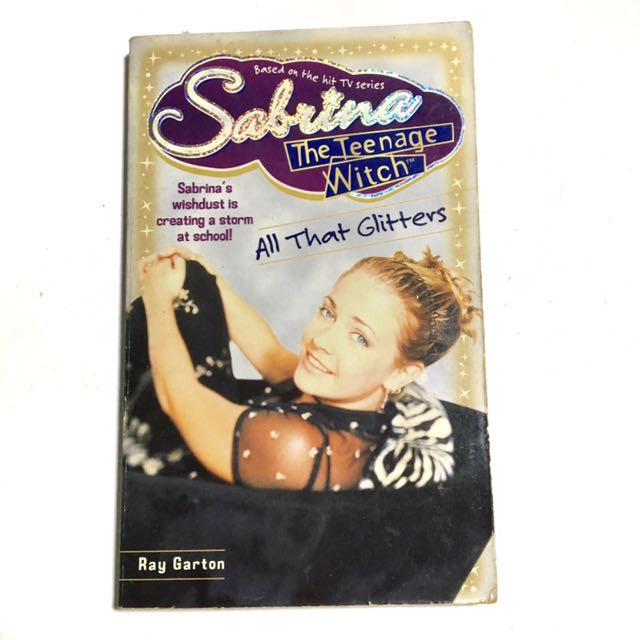 SABRINA THE TEENAGE WITCH: ALL THAT GLITTERS by Ray Garton