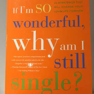 IF IM SO WONDERFUL, WHY AM I STILL SINGLE