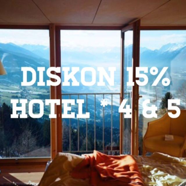 Diskon 15% Hotel * 4 Dan 5