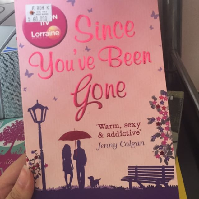 Since You've Been Gone Novel