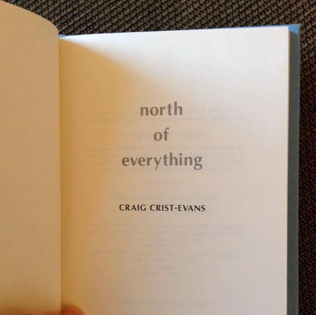 North Of Everything By Craig Crist-Evans