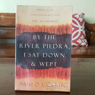 By The River Piedra, I Sat Down & Wept By Paulo Coelho