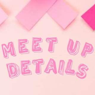 MEET UP DETAILS 🏷
