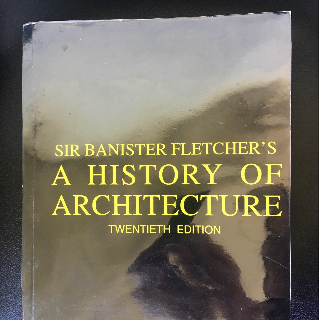 A History of Architecture by Sir Banister Fletcher (Edited by Dan Cruickshank)