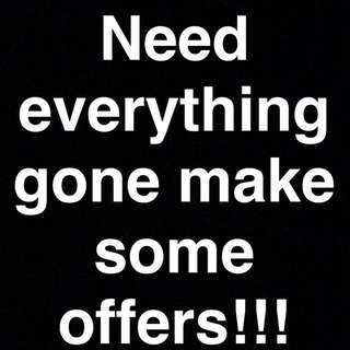 Need Everything Gone Make Some Offers