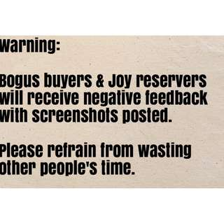 No Bogus Buyers & Joy Reservers!