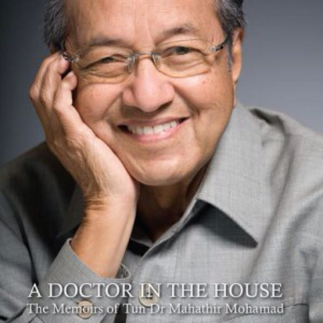 Doctor in the House by Tun Dr Mahathir Mohamad