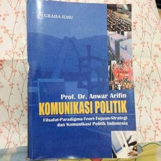 Buku Komunikasi Politik (Filsafat, Paradigma, Teori, Tujuan, Strategi Dll)