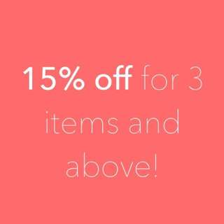 15%OFF for 3 items and above!