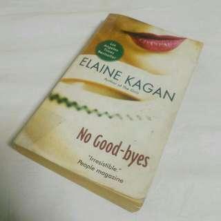 No Goodbyes by Elaine Kagan