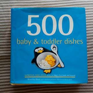 500 Baby and Toddler Dishes Recipe Book