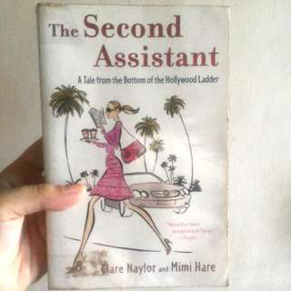 The Second Assistant by: Clare Naylor & Mimi Hare