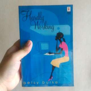 Hardly Working by: Betsy Burke