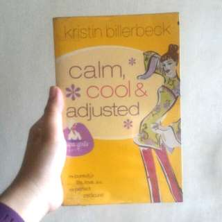 Calm, Cool & Adjusted by: Kristin Billerbeck