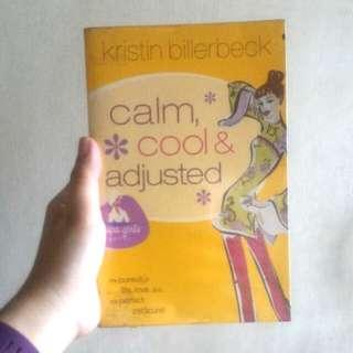 Calm, Cool & Adjusted by: Kristin Billerbeck
