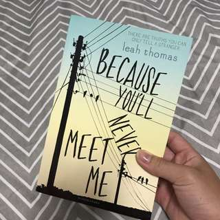 BOOK because you'll never meet me