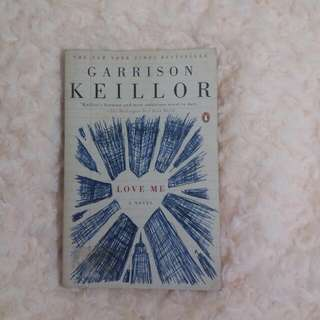 LOVE ME A NOVEL - GARRISON KEILLOR