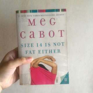 Size 14 Is Not Fat Either by: Meg Cabot