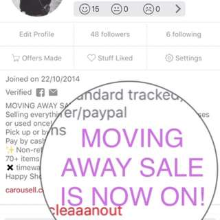 MOVING AWAY SALE IS NOW ON