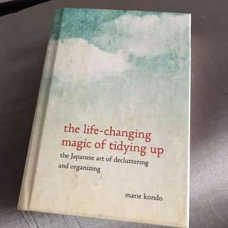 The life-changing magic of tidying up : The Japanese art of decluttering and organising by Kondo, Marie/ Hirano, Cathy Hard Cover