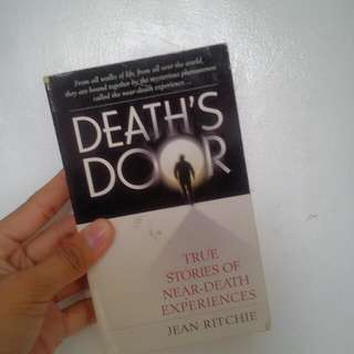 Death's Door (True Stories Of Near-death Experiences)
